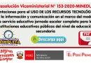 Orientaciones para el USO DE LOS RECURSOS TECNOLÓGICOS de la información y comunicación en el marco del modelo de servicio educativo jornada escolar completa para las instituciones educativas públicas del nivel de educación secundaria (R.VM. N° 153-2020-MINEDU)