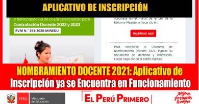 NOMBRAMIENTO DOCENTE 2021: Aplicativo de Inscripción ya se Encuentra en Perfecto Funcionamiento [Ingrese aquí]
