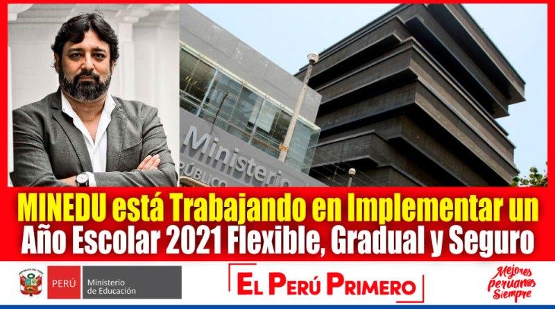 IMPORTANTE: MINEDU Está Trabajando en Implementar un Año Escolar 2021 Flexible, Gradual y Seguro [Indicó el Ministro Cuenca]