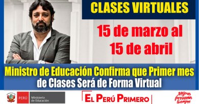 ATENCIÓN: Ministro de Educación Confirma que Primer Mes de Clases será de Forma Virtual [Infórmate aquí]