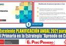 """¡ATENCIÓN DOCENTE! Excelente PLANIFICACIÓN ANUAL 2021 para Nivel Primaria en el Marco de la Estrategia """"Aprendo en Casa"""" [Descarga aquí]"""