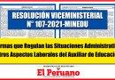 """RESOLUCIÓN VICEMINISTERIAL N° 107-2021-MINEDU: """"Normas que Regulan las Situaciones Administrativas y otros Aspectos Laborales del Auxiliar de Educación"""""""