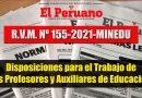 """Aprueban el documento normativo denominado """"Disposiciones para el trabajo de los profesores y auxiliares de educación [R. VM. Nº155-2021-MINEDU]"""