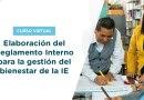 """Curso virtual autoformativo """"Elaboración del Reglamento Interno para la gestión del bienestar de la I. E."""", Preinscripción de participantes del 02 al 12 de agosto de 2021"""