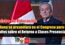 ATENCIÓN: El Ministro de Educación se presentará mañana en el Congreso para dar Detalles sobre el Retorno a Clases Presenciales [Conócelo aquí]