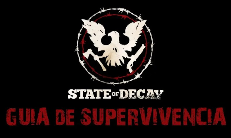 guiasuper_State_of_Decay