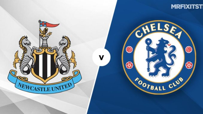 Newcastle vs Chelsea confirmed Line-up