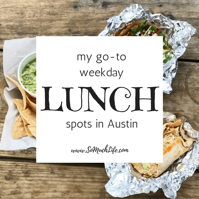 My go-to weekday lunch spots in Austin, Texas! www.somuchlife.com
