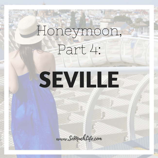 Hey There And Happy Monday Today Im Sharing The Fourth Final Post Of Our Honeymoon In Spain SEVILLE If You Missed Any Other Recaps