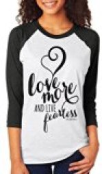 love-more-live-fearless-shirt