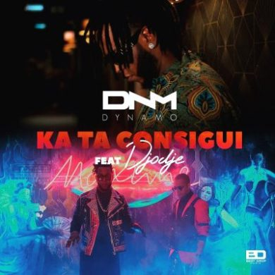 Dynamo – Ka Ta Consigui (feat. Djodje) (Zouk) [Download mp3] 2019