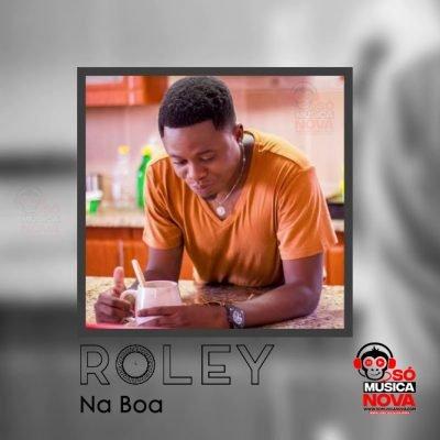 Roley - Na Boa (Prod. Hernâni da Silva)