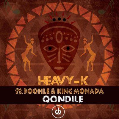 HEAVY K - Qondile (feat. Boohle & King Monada)