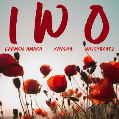 Carmen Amaka, Kaysha, WaveyBeatz - Iwo