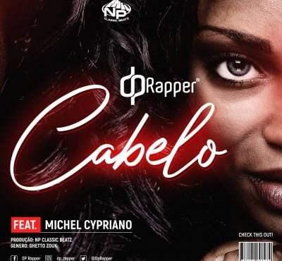 DP Rapper ft Michel Cypriano - Cabelo