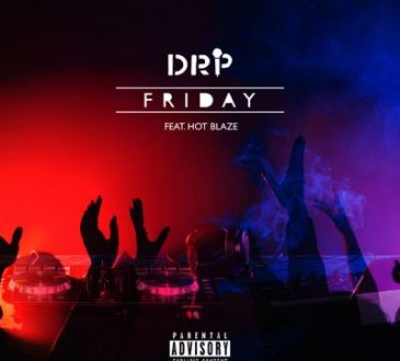 DRP ft Hot Blaze - Friday