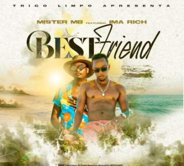 Mister MB ft Ima Rich - Best Friend