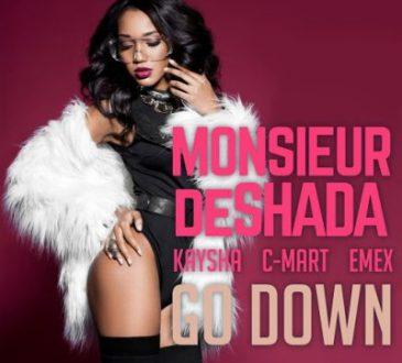Monsieur De Shada ft. Kaysha, C-mart & Emex - Go Down