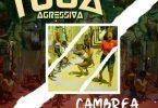 Tuga Agressiva - Cambrea