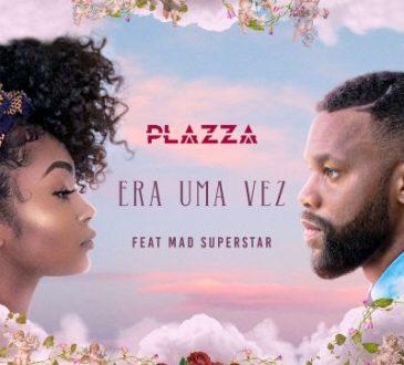 Plazza ft Mad Superstar - Era uma Vez