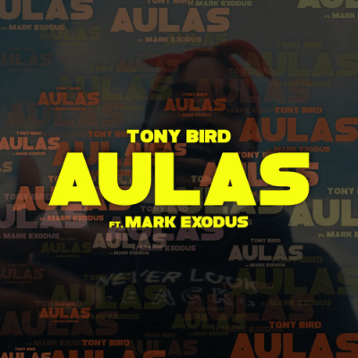 Tony Bird ft Mark Exodus - Aulas