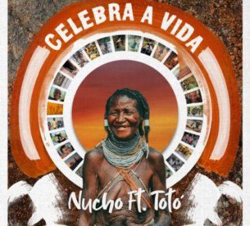 Nucho - Celebra a Vida (feat. Totó)