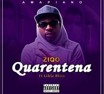 Ziqo – Quarentena (feat. Lihle Bliss)