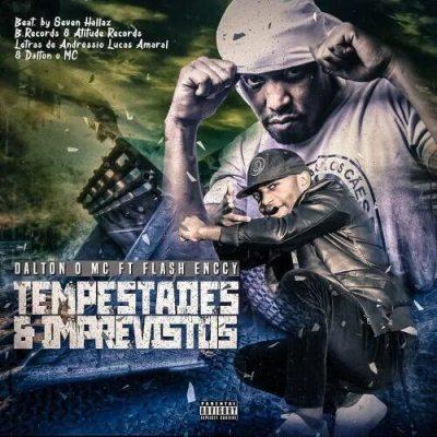 Dalton o Mc feat. Flash Enccy - Tempestades & Imprevistos