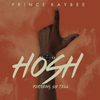 Prince Kaybee – Hosh (feat. Sir Trill)
