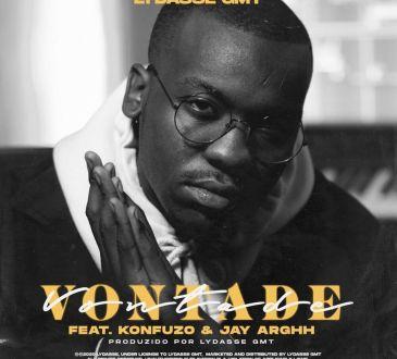 Lydasse GMT - Vontade (feat. Konfuzo & Jay Arghh)