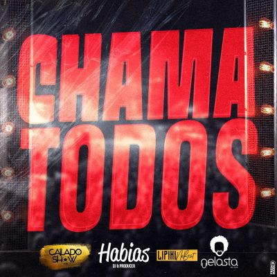 Calado Show feat. Dj Habias, Lipikinobeat & Dj Nelasta - Chama Todos