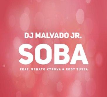 DJ Malvado Jr ft. Renato Xtrova & Eddy Tussa - Soba