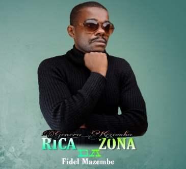 Fidel Mazembe - Rica da Zona (Prod. Melber Track & jacksi)