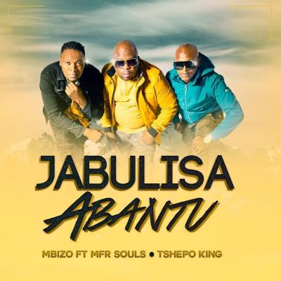 Mbizo feat. MFR Souls & Tshepo King - Jabulisa Abantu