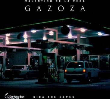 Valentino De La Vega feat. KIba The Seven - Gazoza