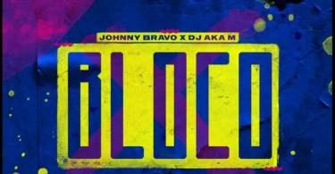 Johnny Bravo ft Dj Aka M - Bloco