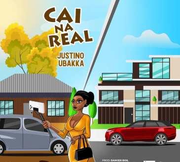 Justino Ubakka - Cai Na Real