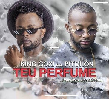 King Goxi - Teu Perfume ft Pitchon