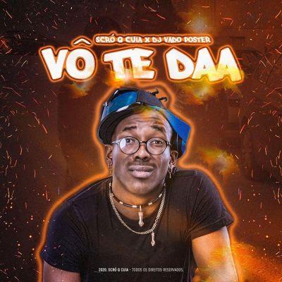 Scró Q Cuia ft DJ Vado Poster - Vô Te Daa