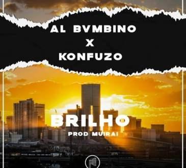 Al Bvmbino ft Konfuzo - Brilho (Prod. Muirai)