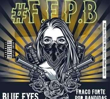 Blue Eyes - Fraco Forte por Bandidas