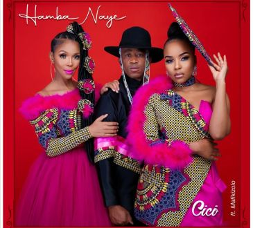 Cici - Hamba Naye (feat. Mafikizolo)