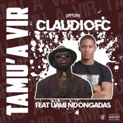Claudiofc ft Uami Ndongadas Tamu'a Vir