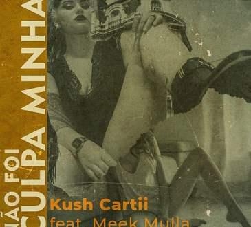 Kush Cartii Feat. Meek Mulla- Nao Foi Culpa Minha