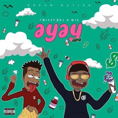 Twizzy - AYAY (feat. Dj O´Mix)