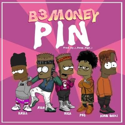 B3 Money (Drill x Rico x Sick x PEC x King Goxi) - Pin [Prod. Deep Sign]