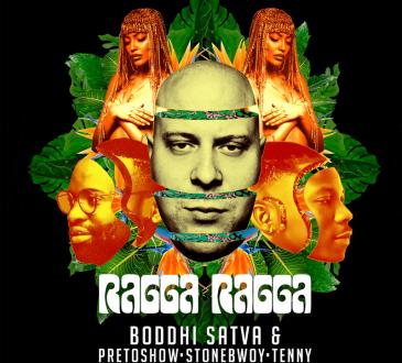 Boddhi Satva, Preto Show & Stonebwoy - Ragga Ragga (feat. Tenny)