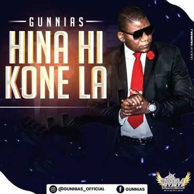 Gunnias - Hina Hi Kone La
