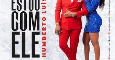 Humberto Luís - Estou Com Ele