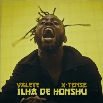 Valete – Ilha de Honshu (feat. X-Tense) (Prod Andrezo)
